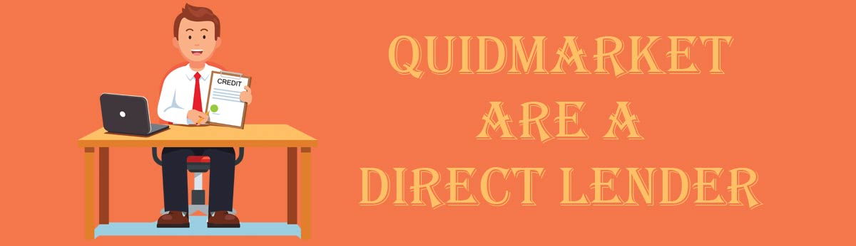 Direct lender or broker - quidmarketloans.com
